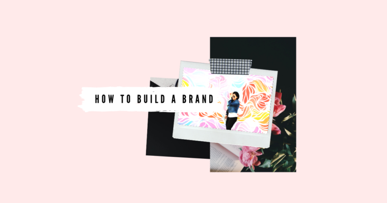 6 Tips To Building Your Brand
